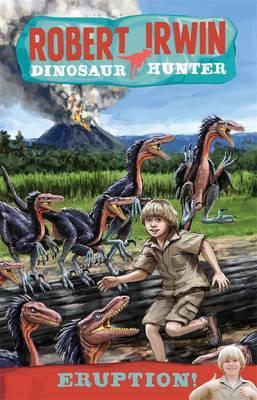 Robert Irwin Dinosaur Hunter8:Eruption!
