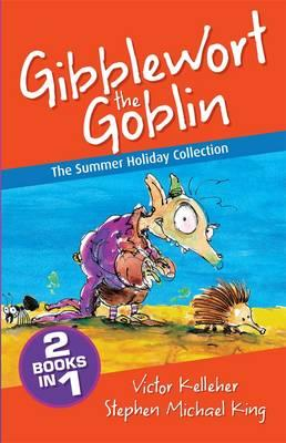 Gibblewort the Goblin: The SummerHolidayCollection