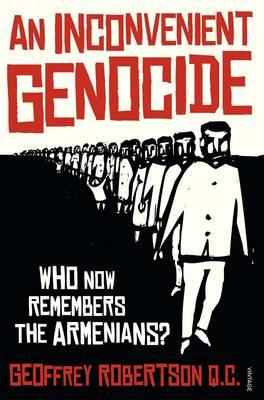 An Inconvenient Genocide: Who Now RememberstheArmenians?