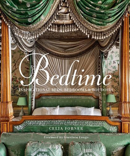 Bedtime: Inspirational Beds, Bedrooms&Boudoirs