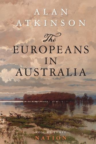The Europeans in Australia: Volume Three-Nation