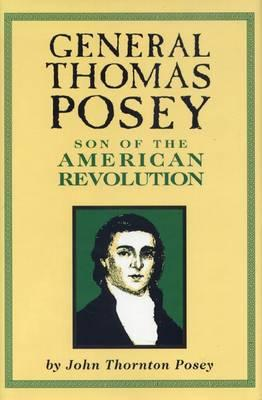 General George Posey: Son of theAmericanRevolution