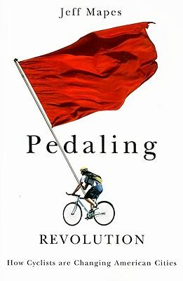 Pedaling Revolution: How Cyclists are ChangingAmericanCities