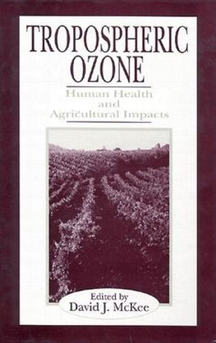 Tropospheric Ozone: Human Health andAgriculturalImpacts
