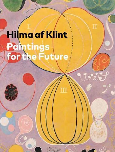 Hilma af Klint: Paintings fortheFuture