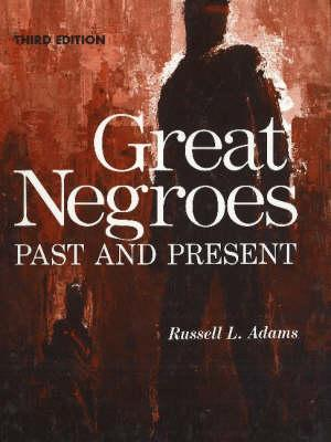 Great Negroes: Past and Present:VolumeOne