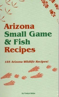 Arizona Small Game &FishRecipes
