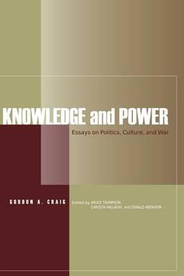 Knowledge and Power: Essays on Politics, Culture, and War