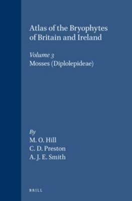 Atlas of the Bryophytes of Britain and Ireland - Volume 3: Mosses (Diplolepideae)