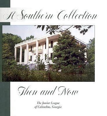 A Southern Collection ThenandNow