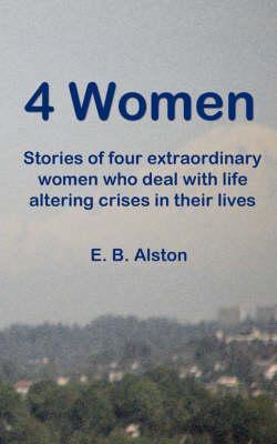 4 Women by E B Alston
