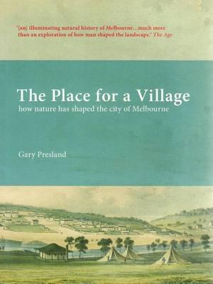 The Place for a Village: How nature has shaped the city of Melbourne