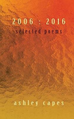 2006: 2016: Selected Poems
