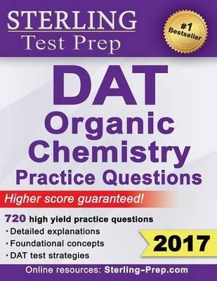Sterling Test Prep DAT Organic Chemistry Practice Questions: High Yield DAT  Questions by Sterling Test Prep