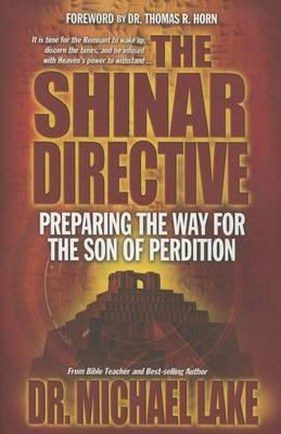 The Shinar Directive: Preparing the Way for the Son ofPerdition'sReturn
