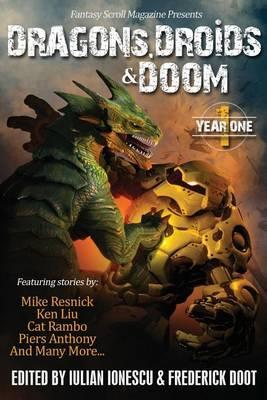 Dragons, Droids & Doom: Year One: FantasyScrollMagazine
