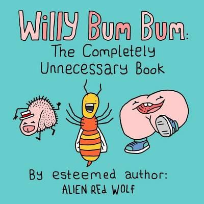 Willy Bum Bum: The Completely Unnecessary Book