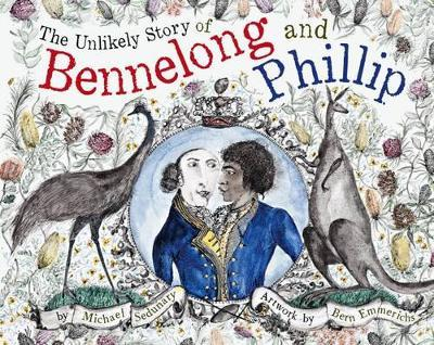 The Unlikely Story of BennelongandPhillip
