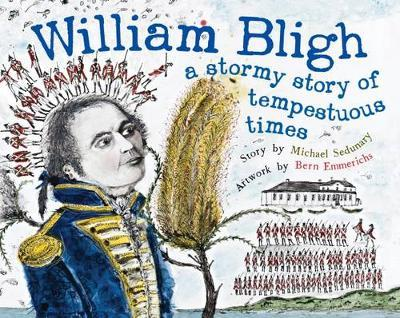 William Bligh: A Stormy Story ofTempestuousTimes