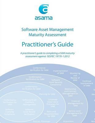 Software Asset Management Maturity Assessment:Practitioner'sGuide