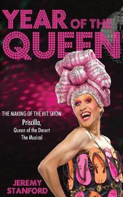 Year of the Queen: The Making of the Hit Show Priscilla Queen oftheDesert