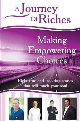 Making Empowering Choices: A Journey Of Riches