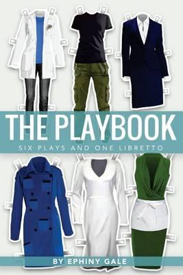 The Playbook: Six Plays and One Libretto