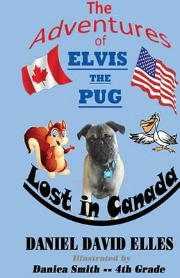 The Adventures of Elvis the Pug: Lost in Canada