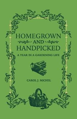 Homegrown and Handpicked: A Year in aGardeningLife