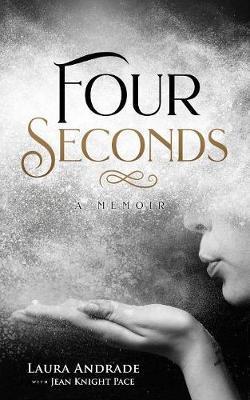 Four Seconds:AMemoir