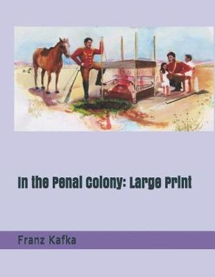 In the Penal Colony:LargePrint