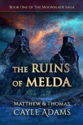 The Ruins of Melda: Book One of theMoonbladeSaga