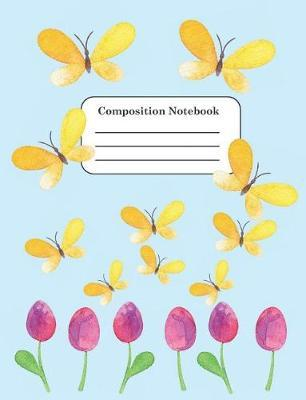 Composition Notebook: Wide Ruled Lined Paper (7 4 x 9 7) by Kimberly  Callahan