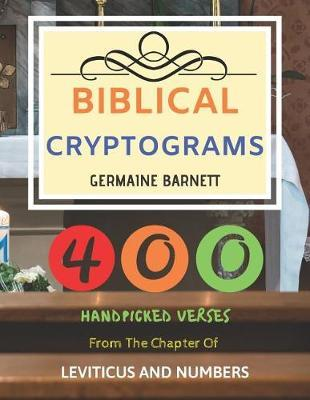 Biblical Cryptograms: 400 Handpicked Verses From The Chapter Of Leviticus And Numbers