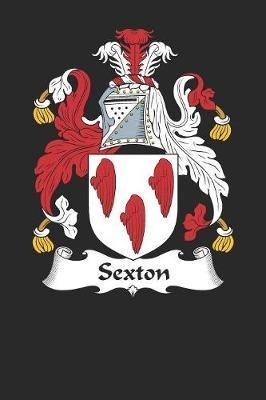 Sexton: Sexton Coat of Arms and Family Crest Notebook Journal (6 x 9 -100pages)