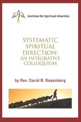 Systematic Spiritual Direction, anIntegrativeColloquium