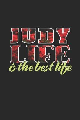 Judy Life Is The Best Life: First Name Funny Sayings ...