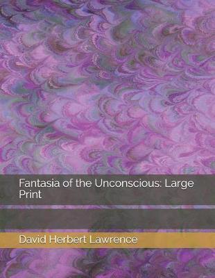 Fantasia of the Unconscious:LargePrint