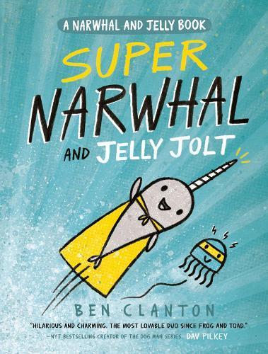 Super Narwhal andJellyJolt