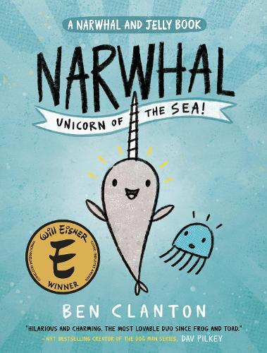 Narwhal: Unicorn of the Sea (Narwhal and JellyBook1)