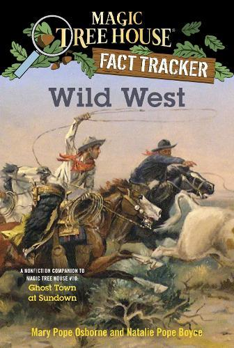 Wild West: A Nonfiction Companion to Magic Tree House #10