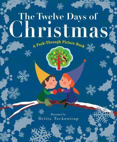 The Twelve Days of Christmas: A Peek-ThroughPictureBook