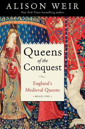 Queens of the Conquest: England's Medieval QueensBookOne