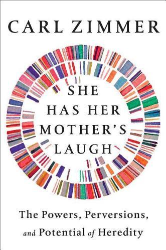 She Has Her Mother's Laugh: The Powers, Perversions, and PotentialofHeredity