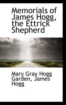 Memorials of James Hogg, theEttrickShepherd