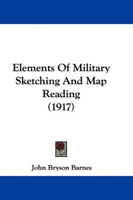 Elements of Military Sketching and Map Reading (1917)