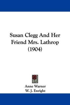 Susan Clegg and Her Friend Mrs.Lathrop(1904)