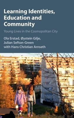 Learning Identities, Education and Community: Young Lives in theCosmopolitanCity