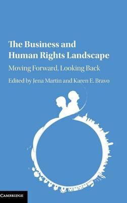 The Business and Human Rights Landscape: Moving Forward,LookingBack