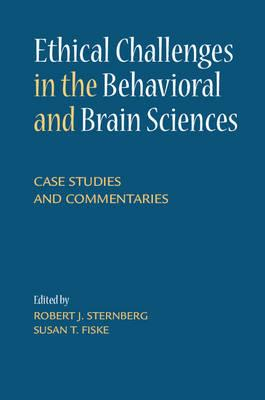 Ethical Challenges in the Behavioral and Brain Sciences: Case StudiesandCommentaries